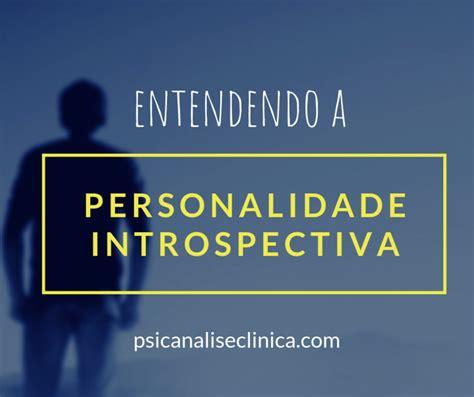 Introspectivo: 3 sinais da personalidade introspectiva ...