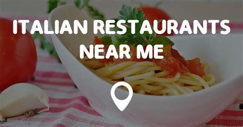 ITALIAN RESTAURANTS NEAR ME   Points Near Me