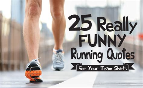 IZA Design Blog 25 Really Funny Running Quotes for Team Shirts