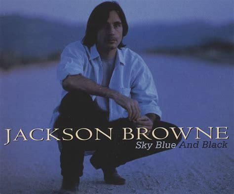 Jackson Browne Backstory: Sky Blue and Black – OnStage ...
