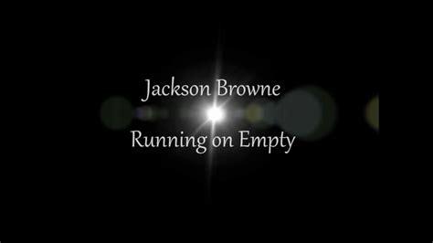Jackson Browne   Running on Empty w/ lyrics Chords   Chordify
