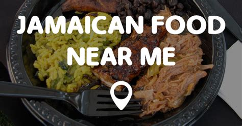 JAMAICAN FOOD NEAR ME   Points Near Me