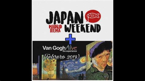 Japan Weekend Madrid + Van Gogh Alive  Febrero 2019    YouTube