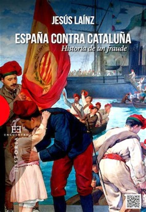 Jesús Laínz: España contra Cataluña. Historia de un fraude ...