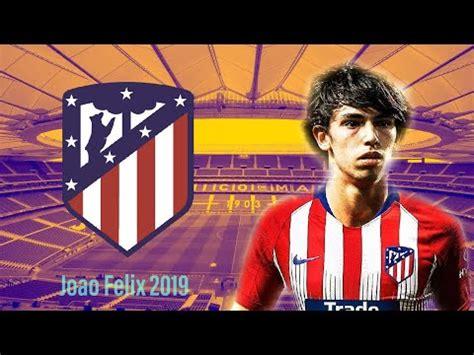 Joao Felix 2019   Welcome to Atlético Madrid   Skills ...