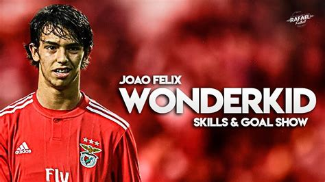 João Félix 2019   Wonderkid   Skills & Goal Show HD   YouTube