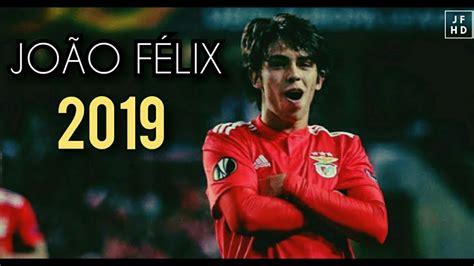 João Félix Amazing Super Goals and Skills 2019   YouTube