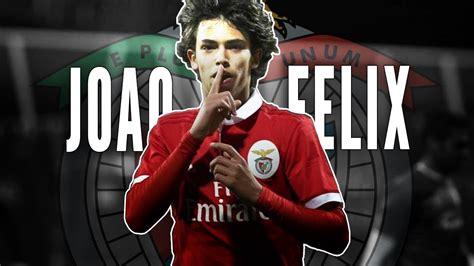 JOAO FELIX   HOT PROSPECT!   Benfica B 2017/18   YouTube