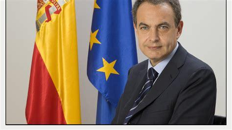 José Luis Rodríguez Zapatero   Prime Minister of Spain ...