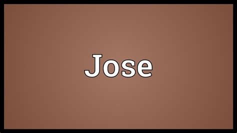 Jose Meaning   YouTube