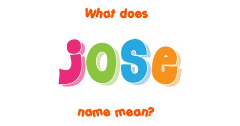 Jose name   Meaning of Jose