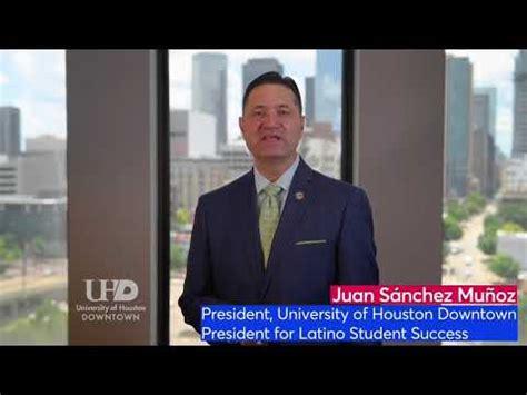 Juan Sánchez Muñoz President of University of Houston ...