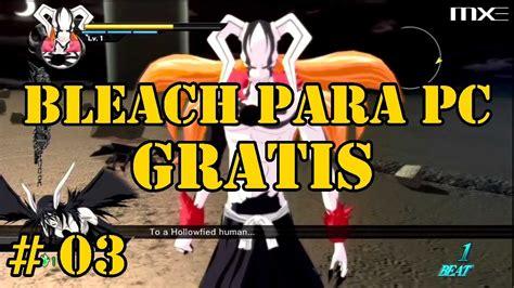 JUEGOS ANIME PARA PC GRATIS # 03 | BLEACH SOUL 7   YouTube