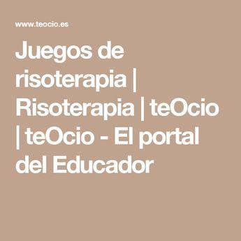 Juegos de risoterapia | Risoterapia | teOcio | teOcio   El ...