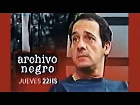 Julio Chávez  Archivo Negro  Capítulo 4 Completo  Año 1997 ...