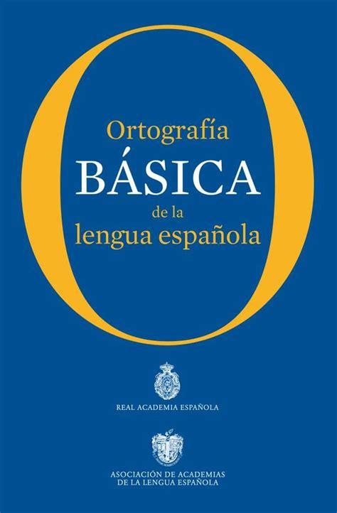 Juntando más letras:  Ortografía básica de la lengua ...
