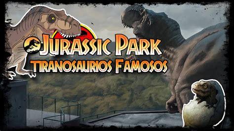 Jurassic Park Lost Files   Tiranosaurios Famosos De La ...