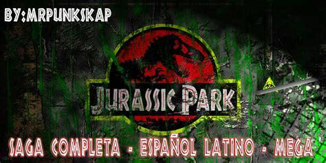 Jurassic Park   SAGA Completa [Español Latino | MEGA ...