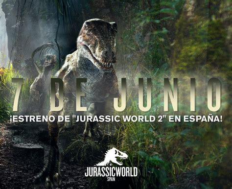 Jurassic World 2 adelanta su fecha de estreno en España al ...