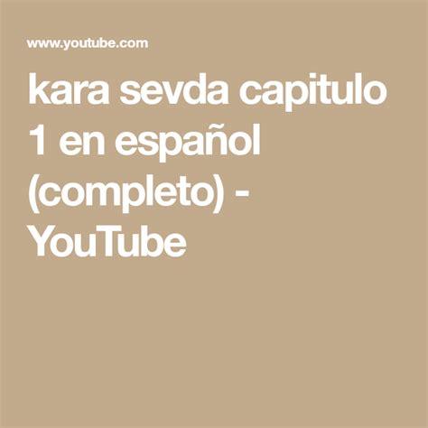 kara sevda capitulo 1 en español  completo    YouTube ...