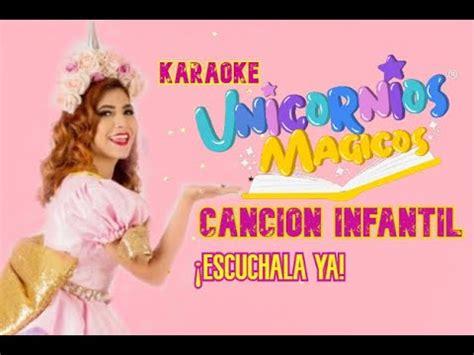 KARAOKE / CANCIÓN INFANTIL UNICORNIOS MÁGICOS / ¡CANTA CON ...