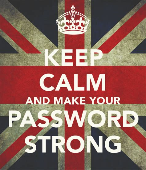 KEEP CALM AND MAKE YOUR PASSWORD STRONG Poster   carmen ...
