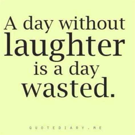 Keep laughing ... laughter is like jogging on the inside ...
