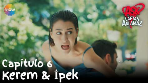 Kerem & İpek   Amor Sin Palabras Capitulo 6   YouTube