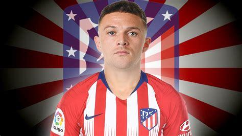 Kieran Trippier es nuevo jugador del Atlético de Madrid ...