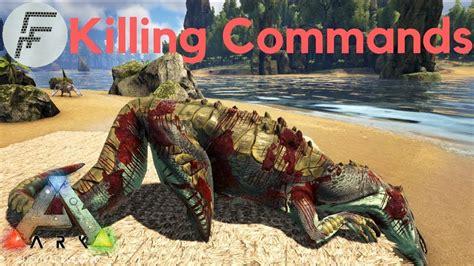 Killing Commands   ARK: Survival Evolved   YouTube