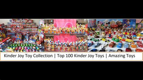 Kinder Joy Toys Collection | Top 100 Kinder Joy Toys ...