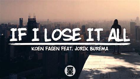 Koen Fagen   If I Lose It All  Lyrics Video  feat. Jorik ...