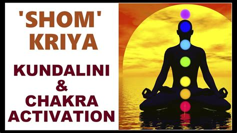 KUNDALINI ACTIVATION SHOM KRIYA MANTRA : MOST POWERFUL ...