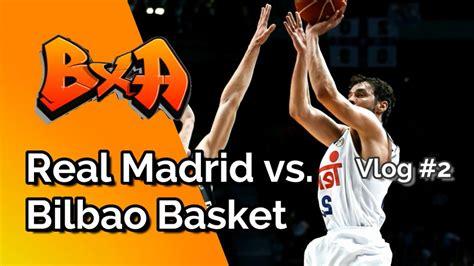 La ACB necesita CAMBIOS   Real Madrid vs. Bilbao Basket ...