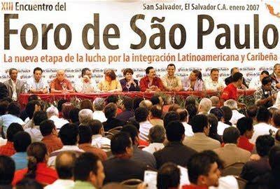 La agenda del Foro de Sao Paulo se cumple al pié de la ...