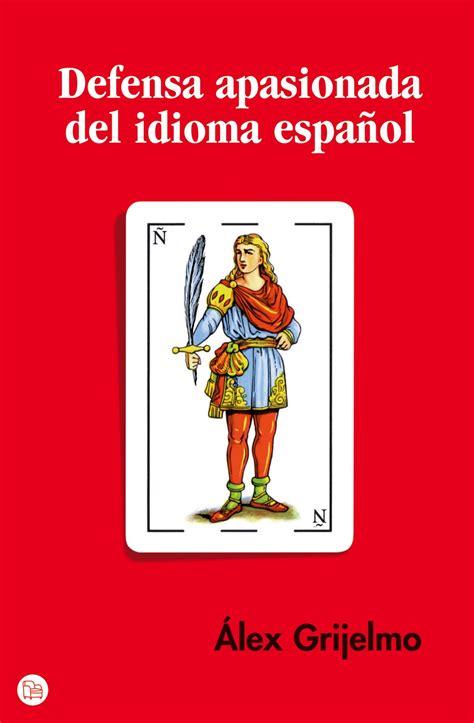 La antigua Biblos: Defensa apasionada del idioma español ...