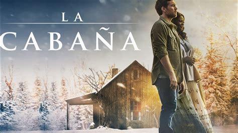 La Cabaña película cristiana completa en Español latino ...