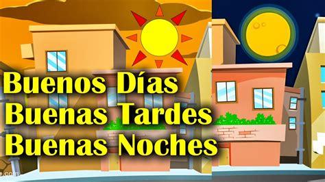 La Canción de Buenos Dias, Buenas Tardes y Buenas Noches ...