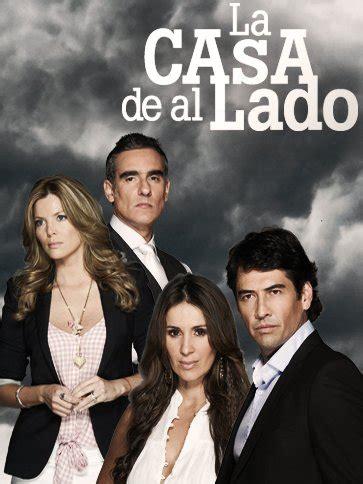 La Casa de al Lado synopsis   Telenovela Kingdom