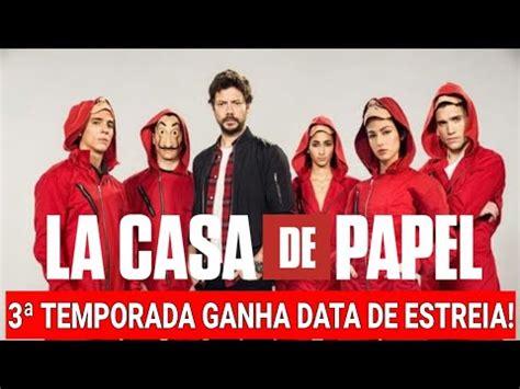 La Casa de Papel 3ª temporada ganha data de estreia e ...