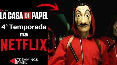 La Casa de Papel | 4° Temporada na Netflix, Previsão da ...