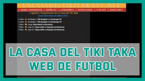 La Casa del Tiki Taka Web para Ver El Mejor Futbol Online