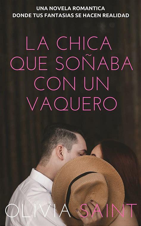 La Chica que Soñaba con un Vaquero: Novela Romantica ...