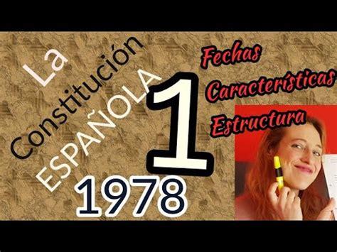 La Constitución Española 1978 #1 • Fechas, características ...