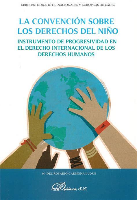 La convención sobre los derechos del niño : Instrumento de ...
