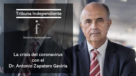 La crisis del coronavirus con el Dr. Antonio Zapatero ...