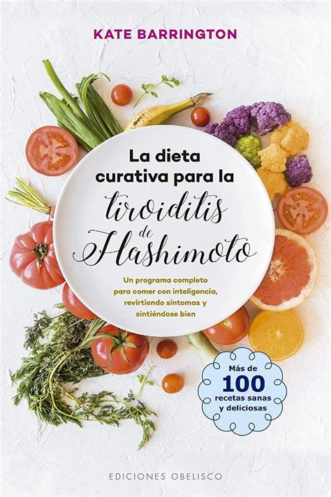 La dieta curativa para la tiroiditis de Hashimoto  SALUD Y ...