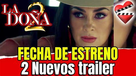 LA DOÑA 2 nuevos trailer FECHA DE ESTRENO / Segunda ...