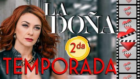 LA DOÑA segunda temporada, PROXIMAMENTE.   YouTube