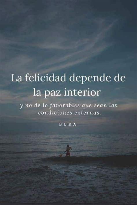 La felicidad depende de la paz interior | Frases ...